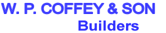 W. P. Coffey & Son Builders
